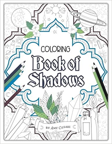 Coloring Book of Shadows: Amy Cesari: 9781539502630: Amazon.com: Books