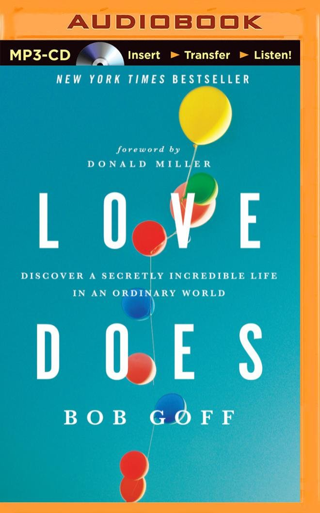 Download Love Does: Discover a Secretly Incredible Life in an Ordinary World PDF
