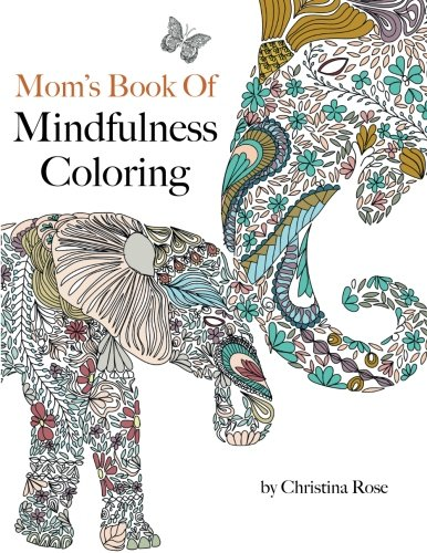 Download Moms Book Of Mindfulness Coloring A Powerful Inspiring Celebrating The Beauty Nature Pdf