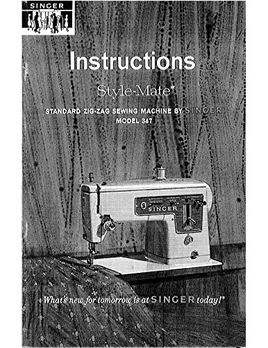 (Singer 347 Sewing Machine/Embroidery/Serger Owners Manual)