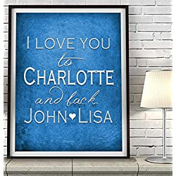 """I Love You to Charlotte and Back"" Carolina ART PRINT, Customized & Personalized UNFRAMED, Wedding gift, Valentines day gift, Christmas gift, Father's day gift, All Sizes"