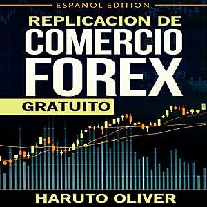 Replication de Comercio FOREX Gratuito Audiobook