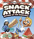 Snack Attack: Return of the Munchies (Better Homes & Gardens Cooking)
