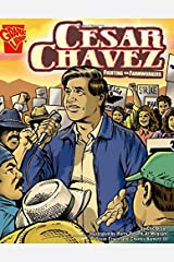 Cesar Chavez: Fighting for Farmworkers (Graphic Biographies) Paperback