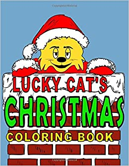 Lucky Cats Christmas Coloring Book Cat Books Volume 2 Tim Frady 9781534616677 Amazon