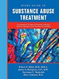Substance Abuse Treatment : A Companion to the American Psychiatric Publishing Textbook of Substance Abuse Treatment, Hales, Robert E. and Bourgeois, James A., 1585623393