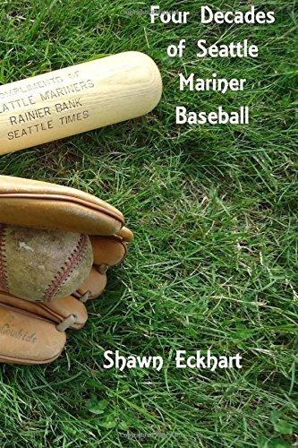 Four Decades of Seattle Mariner Baseball [Shawn Paul Eckhart] (Tapa Blanda)