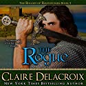 The Rogue: The Rogues of Ravensmuir, Book 1 Audiobook by Claire Delacroix Narrated by Ashley Klanac