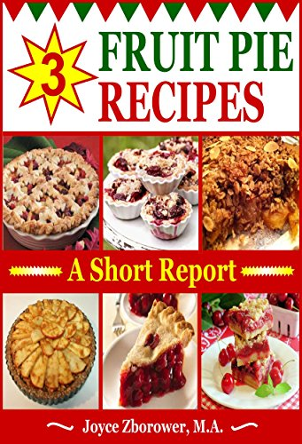 Nutrition Pie - 3 Fruit Pie Recipes -- Apple, Cherry, Crisp Persimmon (Food and Nutrition Series Book 7)