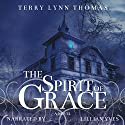 The Spirit of Grace Audiobook by Terry Lynn Thomas Narrated by Lillian Yves