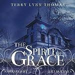 The Spirit of Grace | Terry Lynn Thomas