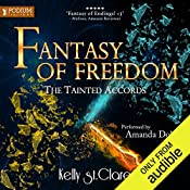 Fantasy of Freedom: The Tainted Accords, Book 4   Kelly St. Clare