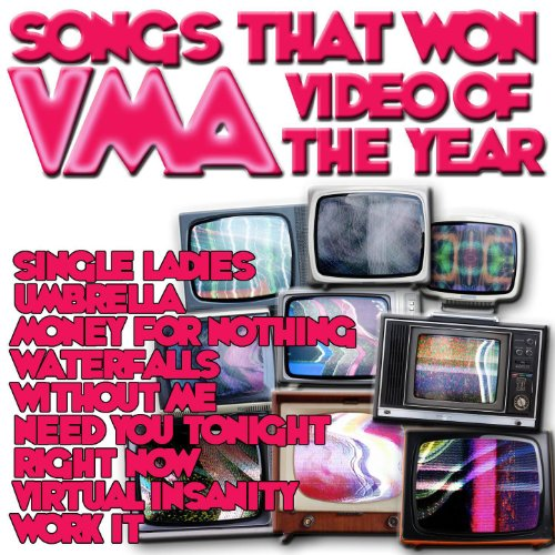 Songs That Won VMA Video Of The Year