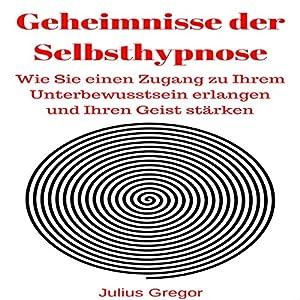 Geheimnisse der Selbsthypnose Hörbuch