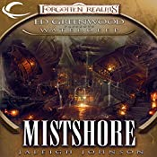Mistshore: Forgotten Realms: Ed Greenwood Presents Waterdeep, Book 2 | Jaleigh Johnson