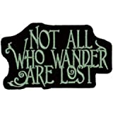 Not All Who Wander Are Lost Embroidered Patch 8.5cm X 5cm (3 1/2