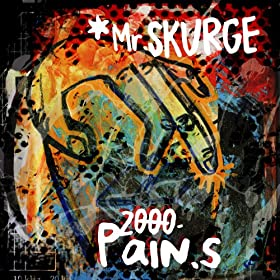 Mr. Skurge - 2000 Pain . S