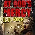 At God's Mercy: WW2 Mystery | L. L. Fine