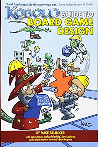 Kobold Guide To Board Game Design Selinker Mike Howell David Tidball Jeff Levy Richard C Forbeck Matt Garfield Richard Jackson Steve Yu Dale Ernest James Daviau Rob 9781936781041 Amazon Com Books
