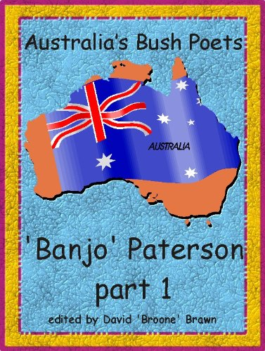 (Australia's Bush Poets - Banjo Paterson part 1)
