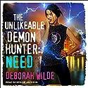 The Unlikeable Demon Hunter: Need: Nava Katz, Book 3 Audiobook by Deborah Wilde Narrated by Hollie Jackson