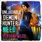 The Unlikeable Demon Hunter: Need: Nava Katz, Book 3 | Deborah Wilde
