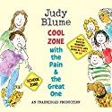 Cool Zone with the Pain and the Great One Audiobook by Judy Blume Narrated by Judy Blume, Kathleen McInerney