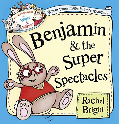 Benjamin and the Super Spectacles (The Wonderful World of Walter and Winnie) (The Wonderful World of Walter & Winnie)