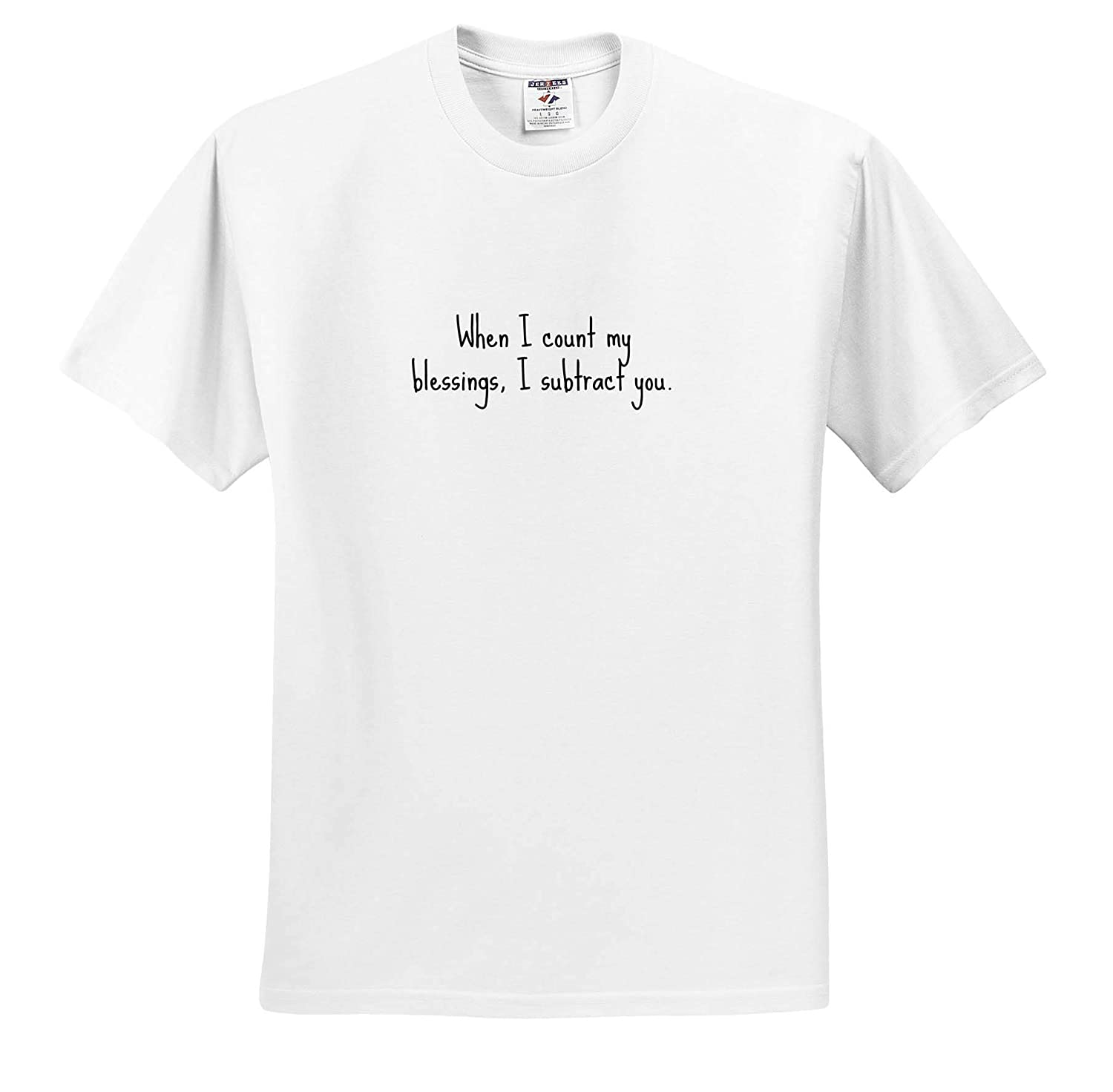 Quote T-Shirts Image of When I Count My Blessings I Subtract You Quote 3dRose Gabriella B
