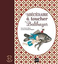 L'abécédaire à toucher de Balthazar par Marie-Hélène Place