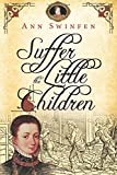 Suffer the Little Children (The Chronicles of Christoval Alvarez) (Volume 5)