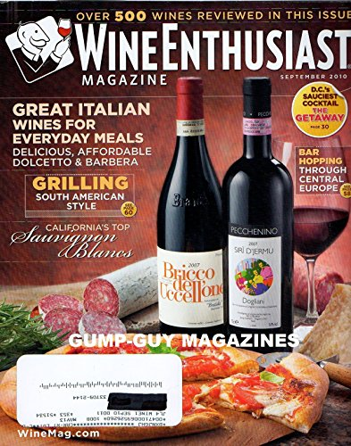 (Wine Enthusiast September 2010 Magazine OVER 500 WINES REVIEWED IN THIS ISSUE Grilling South American Style BARBERA & DOLCETTO: AFFORDABLE ITALY)