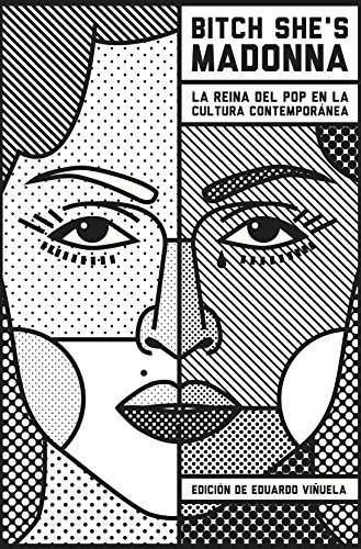 Bitch She's Madonna: La reina del pop en la cultura contemporánea (Spanish Edition)