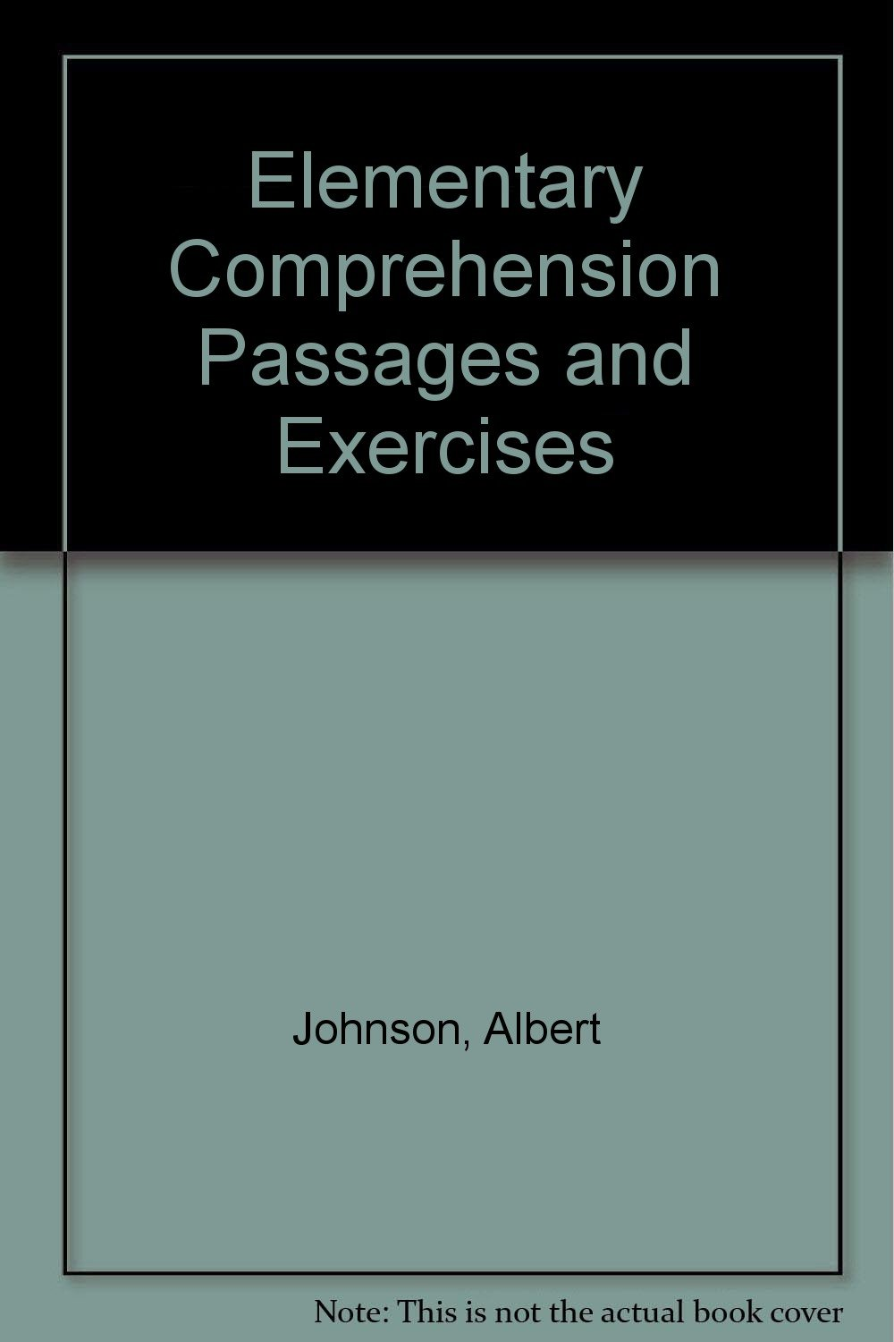 - Elementary Comprehension Passages And Exercises: Johnson, Albert