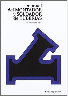 Manual del soldador y montador de tuberías