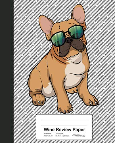 Wine Review Paper: Book French Bulldog Frenchie Dog (Weezag Wine Review Paper Notebook) by Weezag