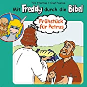Frühstück für Petrus (Mit Freddy durch die Bibel 4) | Olaf Franke, Tim Thomas