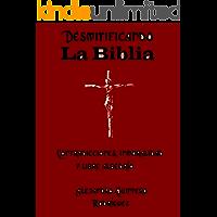 Desmitificando la Biblia: Contradicciones, inmoralidad y libre albedrío