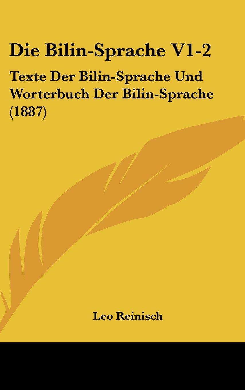Die Bilin-Sprache V1-2: Texte Der Bilin-Sprache Und Worterbuch Der Bilin-Sprache (1887) (German Edition) pdf epub
