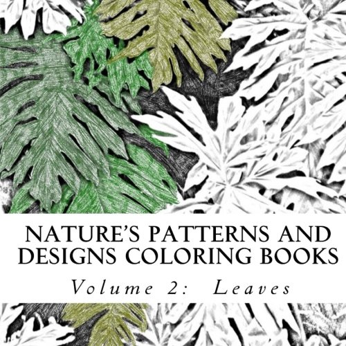 Nature's Patterns and Designs Coloring Books: Leaves (S M Coloring and Shading Books) (Volume 2)