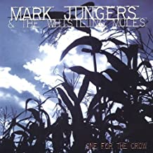 One for the Crow by Mark Jungers & The Whistling Mules (2004-07-03)