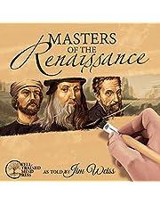 Masters of the Renaissance: Michelangelo, Leonardo da Vinci, and more