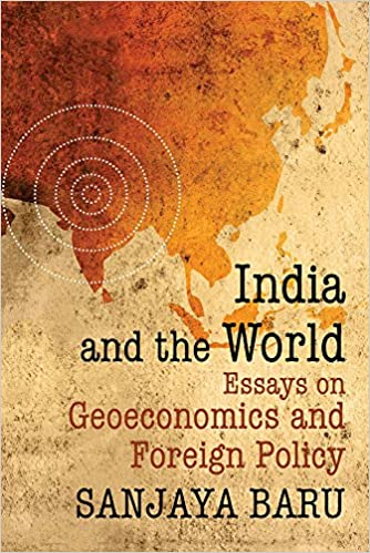 Essay On The Yellow Wallpaper India And The World Essays On Geoeconomics And Foreign Policy Sanjaya  Baru  Amazoncom Books Proposal Essay also Essay Thesis Statements India And The World Essays On Geoeconomics And Foreign Policy  Essay Papers Online