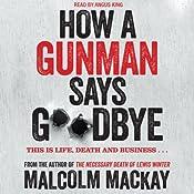 How a Gunman Says Goodbye | Malcolm Mackay