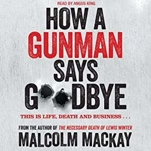 How a Gunman Says Goodbye Hörbuch