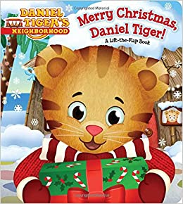 Merry Christmas Daniel Tiger A Lift The Flap Book Angela C