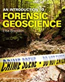An Introduction to Forensic Geoscience, Elisa Bergslien, 1405160543