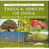 A Naturalists Guide to the Trees & Shrubs of India