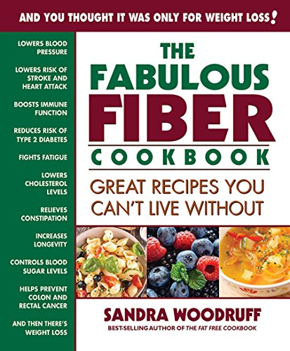 The Fabulous Fiber Cookbook: Great Recipes You Can't Live ()