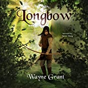 Longbow: The Saga of Roland Inness, Book 1 | Wayne Grant